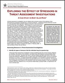 Exploring the Effect of Stressors in Threat Assessment Investigations: A Case Study on Bart Allen Ross (2014)