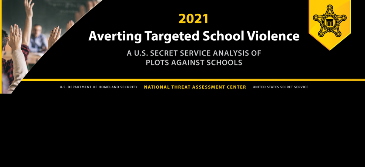 Averting Targeted School Violence: A U.S. Secret Service Analysis of Plots Against Schools